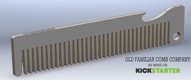 Old Familiar Comb Company Kickstarter!